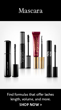 Mascara Find formulas that offer lashes length, volume, and more. SHOP NOW >