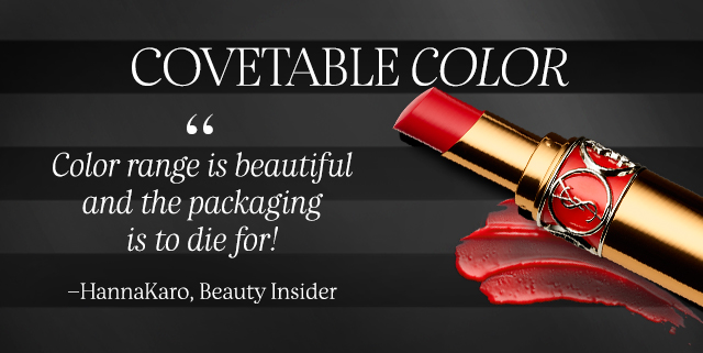 "COVETABLE COLOR ""Color range is beautiful and the packaging is to die for!"" -HannaKaro, Beauty Insider"