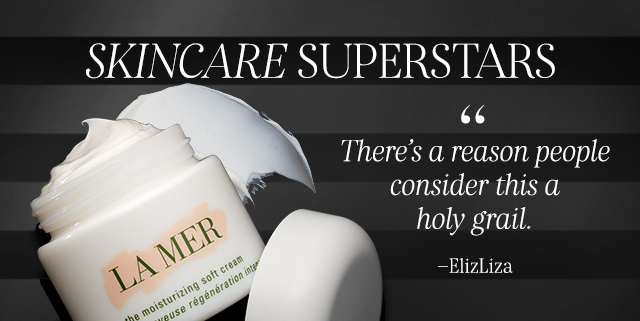 "SKINCARE SUPERSTARS ""There's a reason people consider this a holy grail."" - ElizLiza"