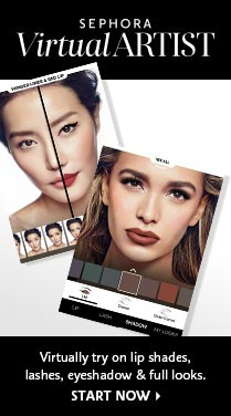SEPHORA Virtual ARTIST Virtually try on lip shades, lashes, eyeshadow & full looks. START NOW >