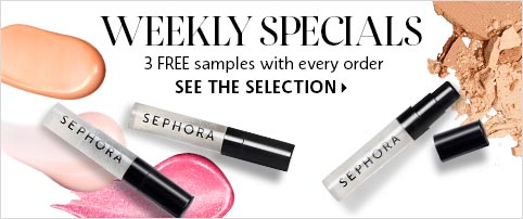 WEEKLY SPECIALS 3 FREE samples with every order SEE THE SELECTION >