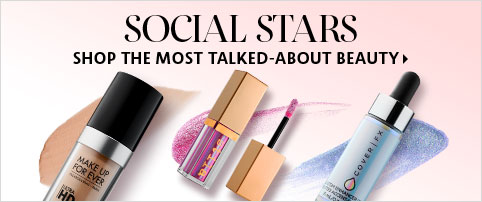 SOCIAL STARS SHOP THE MOST TALKED-ABOUT BEAUTY >