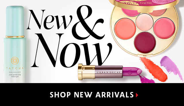 New & Now SHOP NEW ARRIVALS >