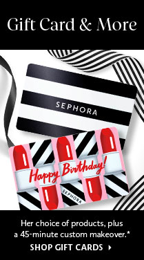 Gift Card & More Her Choice  of products, plus a 45- minute custom makeover.* SHOP GIFT CARDS >
